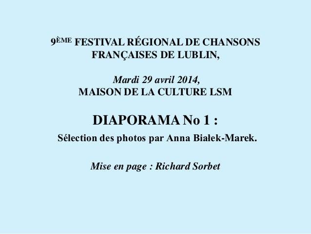 9ÈME FESTIVAL RÉGIONAL DE CHANSONS FRANÇAISES DE LUBLIN, Mardi 29 avril 2014, MAISON DE LA CULTURE LSM DIAPORAMA No 1 : Sé...