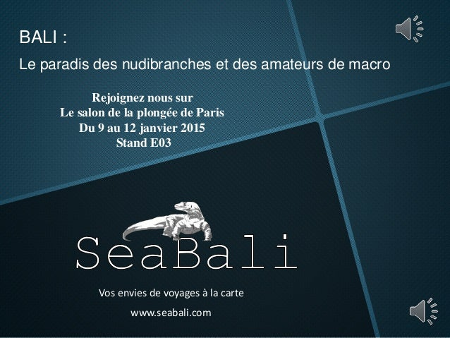 Vos envies de voyages à la carte www.seabali.com BALI : Le paradis des nudibranches et des amateurs de macro Rejoignez nou...
