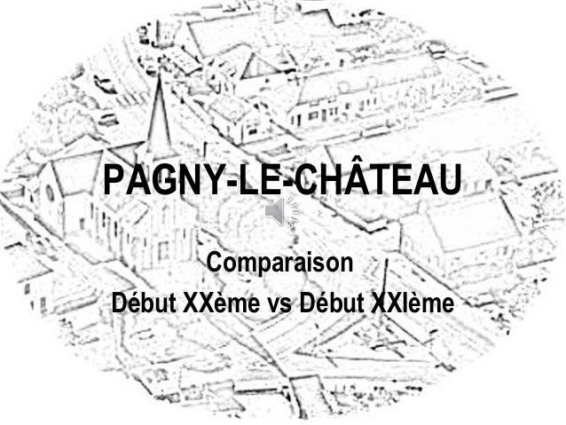 PAGNY-LE-CHÂTEAU Comparaison Début XXème vs Début XXIème