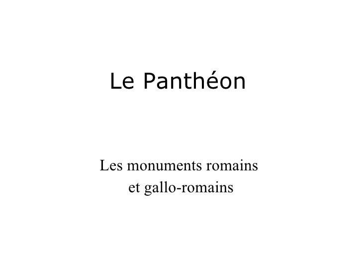 Le Panthéon Les monuments romains  et gallo-romains