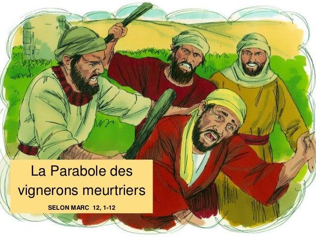La Parabole des vignerons meurtriers SELON MARC 12, 1-12
