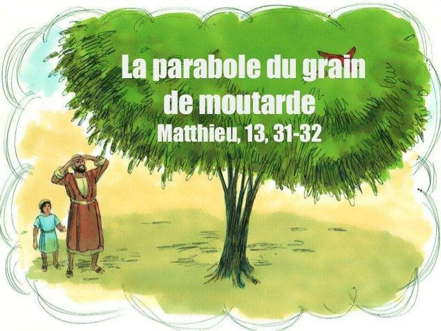 La parabole du grain de moutarde Matthieu, 13, 31-32