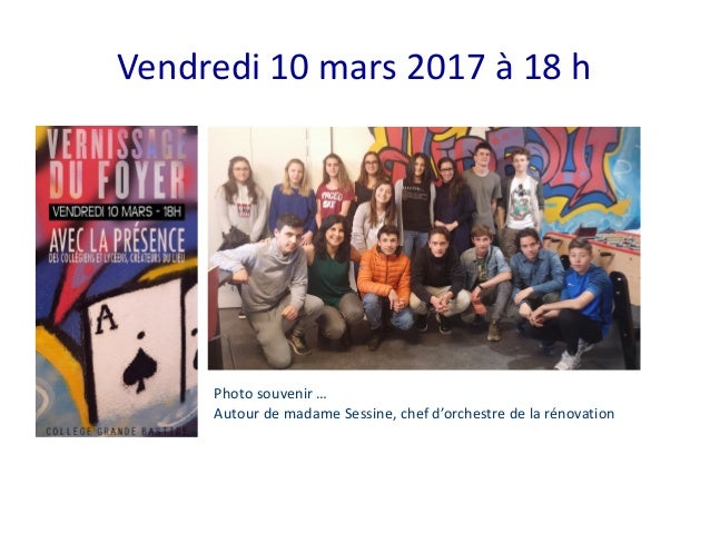 Vendredi 10 mars 2017 à 18 h Photo souvenir … Autour de madame Sessine, chef d'orchestre de la rénovation