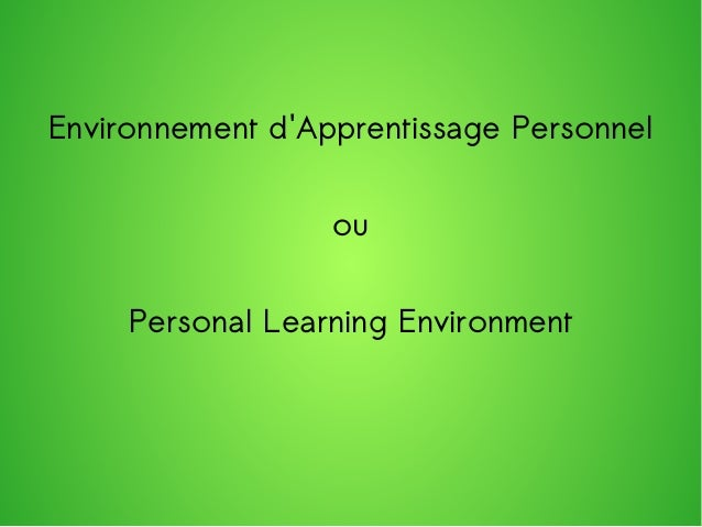 Environnement d'Apprentissage Personnel ou Personal Learning Environment