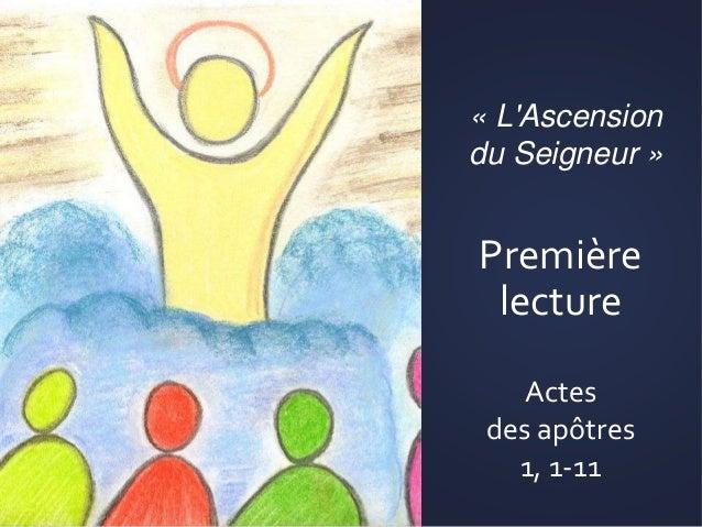 Première lecture Actes des apôtres 1, 1-11 « L'Ascension du Seigneur »