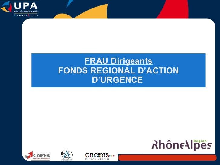 FRAU Dirigeants FONDS REGIONAL D'ACTION D'URGENCE