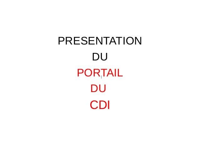 PRESENTATION  DU  PORTAIL  DU  CDI