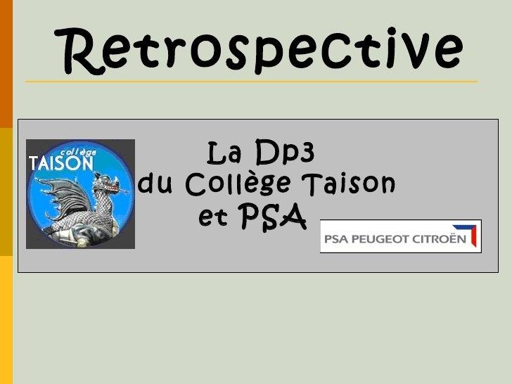 La  Dp3   du Collège Taison et  PSA     Retrospective