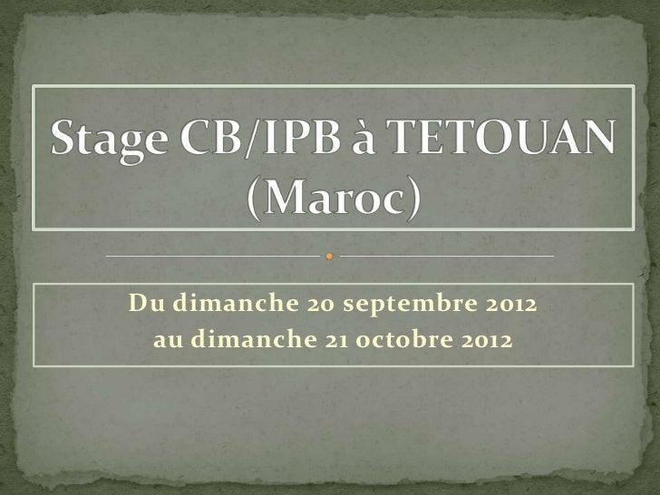 Du dimanche 20 septembre 2012 au dimanche 21 octobre 2012