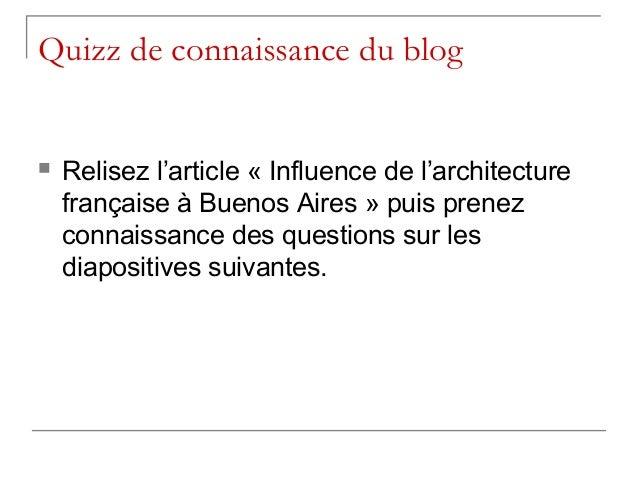 Quizz de connaissance du blog   Relisez l'article « Influence de l'architecture    française à Buenos Aires » puis prenez...