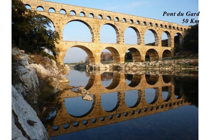 Pont du Gard      50 Km