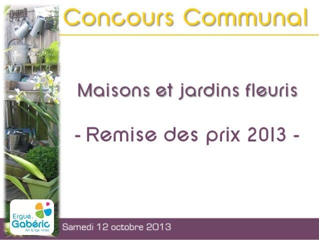  Marie-Laure LE MEUR : adjointe au maire et présidente du Jury du concours des Jardins et Maisons Fleuris  Gisèle GOURME...