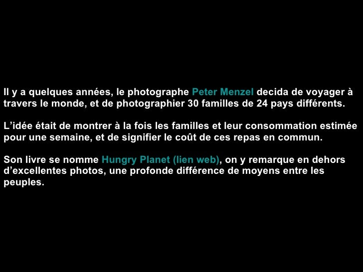 Il y a quelques années, le photographe  Peter Menzel  decida de voyager à travers le monde, et de photographier 30 famille...