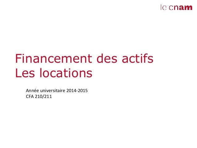 Financement des actifs  Les locations  Année  universitaire  2014-‐2015  CFA  210/211