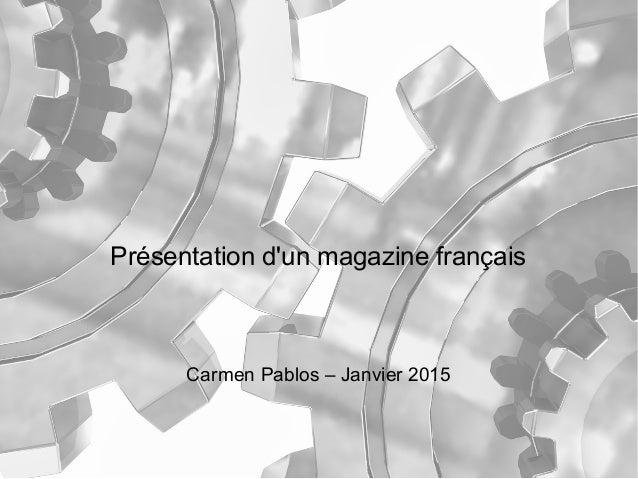Présentation d'un magazine français Carmen Pablos – Janvier 2015