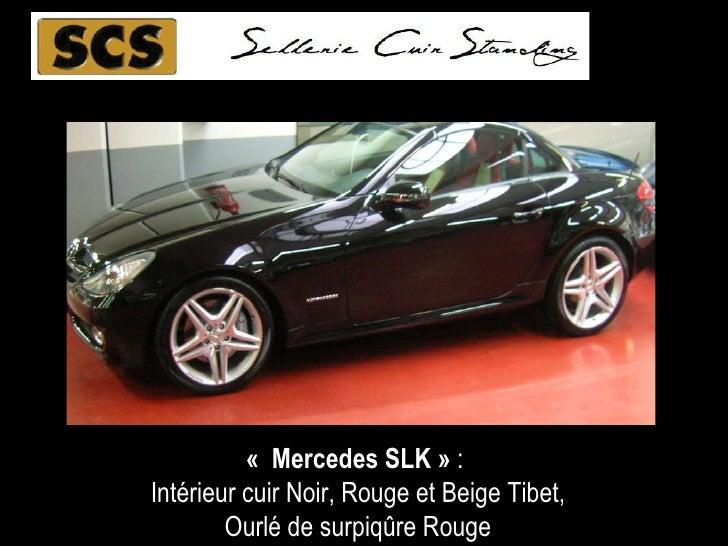 «Mercedes SLK »  :  Intérieur cuir Noir, Rouge et Beige Tibet, Ourlé de surpiq ûre Rouge