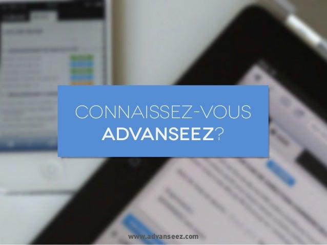 Connaissez-vous advanseez?  www.advanseez.com