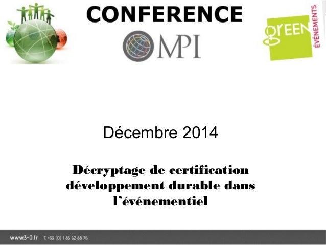 Décembre 2014 Décryptage de certification développement durable dans l'événementiel