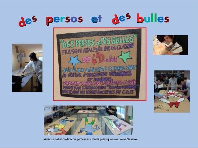 ddes ddesppersos eet bbulles Avec la collaboration du professeur d'arts plastiques madame Sessine