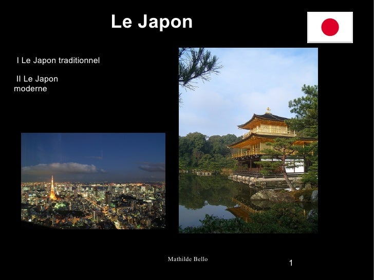 Le JaponI Le Japon traditionnelII Le Japonmoderne                               Mathilde Bello                            ...