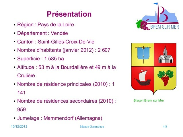Présentation ●   Région : Pays de la Loire ●   Département : Vendée ●   Canton : Saint-Gilles-Croix-De-Vie ●   Nombre dhab...