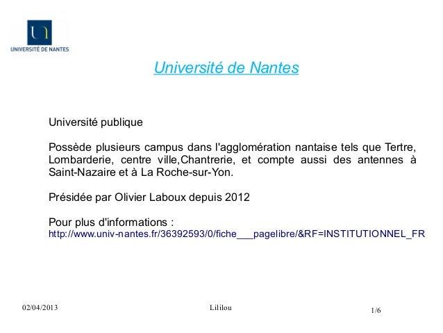 Université de Nantes       Université publique       Possède plusieurs campus dans lagglomération nantaise tels que Tertre...