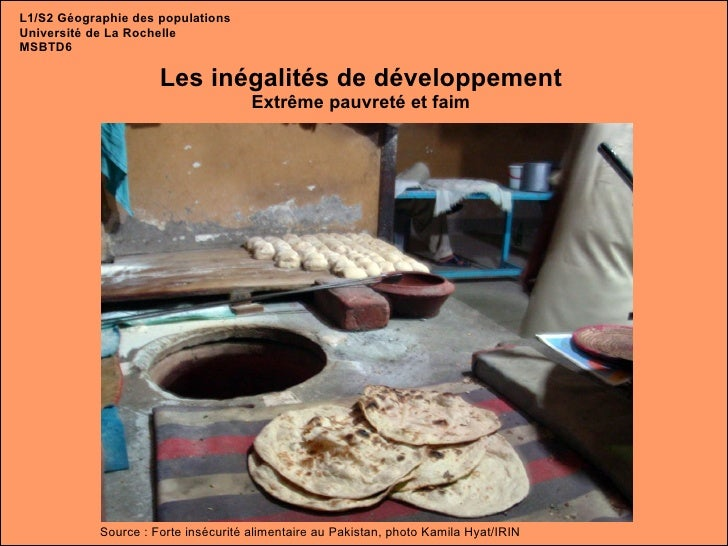 Les inégalités de développement Extrême pauvreté et faim L1/S2 Géographie des populations Université de La Rochelle MSBTD6...