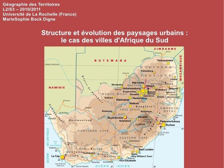 Structure et évolution des paysages urbains : le cas des villes d'Afrique du Sud Géographie des Territoires L2/S3 – 2010/2...