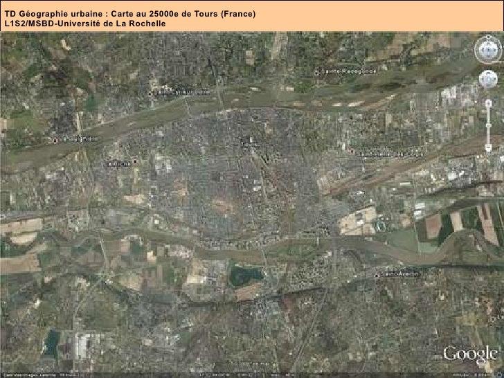 TD Géographie urbaine : Carte au 25000e de Tours (France) L1S2/MSBD-Université de La Rochelle