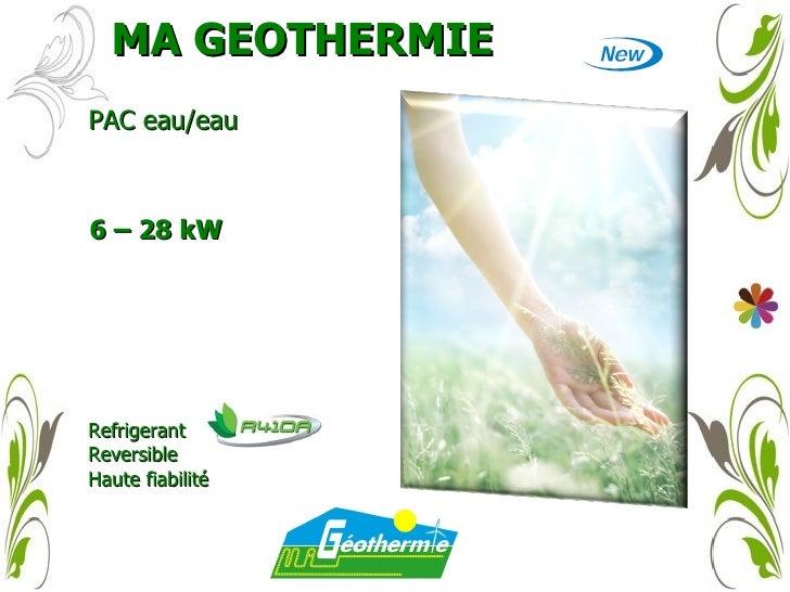 MA GEOTHERMIE PAC eau/eau 6 – 28 kW Refrigerant  Reversible  Haute fiabilité