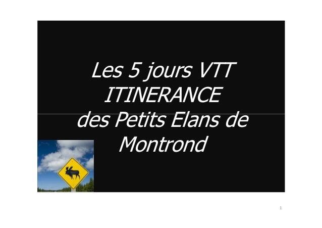 Les 5 jours VTT ITINERANCE des Petits Elans dedes Petits Elans de Montrond 1