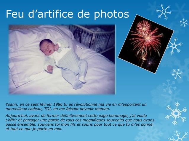 Feu d'artifice de photos  Yoann, en ce sept février 1986 tu as révolutionné ma vie en m'apportant un merveilleux cadeau, T...