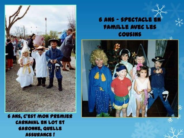 6 ans - spectacle en famille avec les cousins  6 ans, c'est mon premier carnaval en Lot et Garonne, quelle assurance !