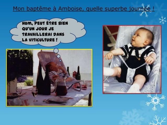 Mon baptême à Amboise, quelle superbe journée ! Hum, peut être bien qu'un jour je travaillerai dans la viticulture !