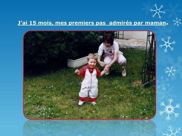 J'ai 15 mois, mes premiers pas admirés par maman.