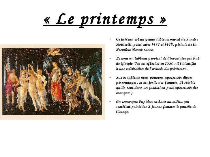 «Le printemps» <ul><li>Ce tableau est un grand tableau mural de Sandro Botticelli, peint entre 1477 et 1478, période de ...