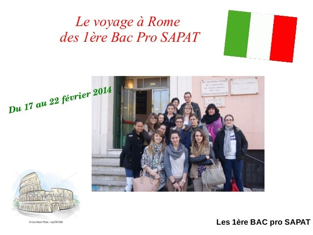 Les 1ère BAC pro SAPAT Le voyage à Rome des 1ère Bac Pro SAPAT Du17au22février2014