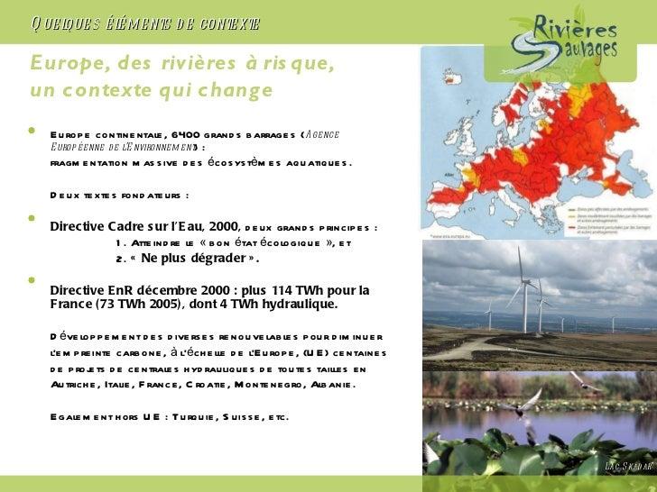 Europe, des rivières à risque,  un contexte qui change <ul><li>Europe continentale, 6400 grands barrages ( Agence Européen...