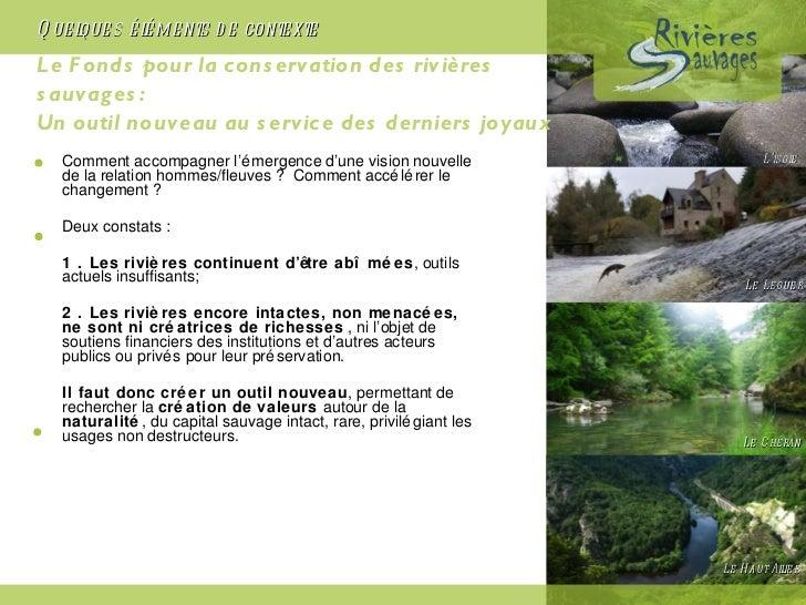 Le Fonds pour la conservation des rivières sauvages: Un outil nouveau au service des derniers joyaux <ul><li>Comment accom...