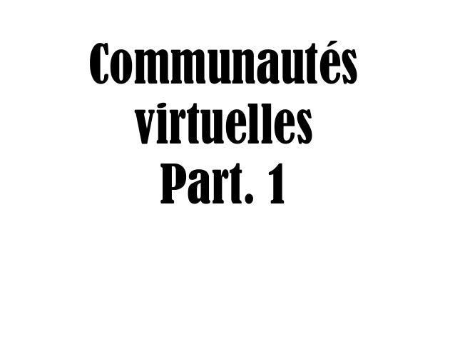 Communautés virtuelles Part. 1