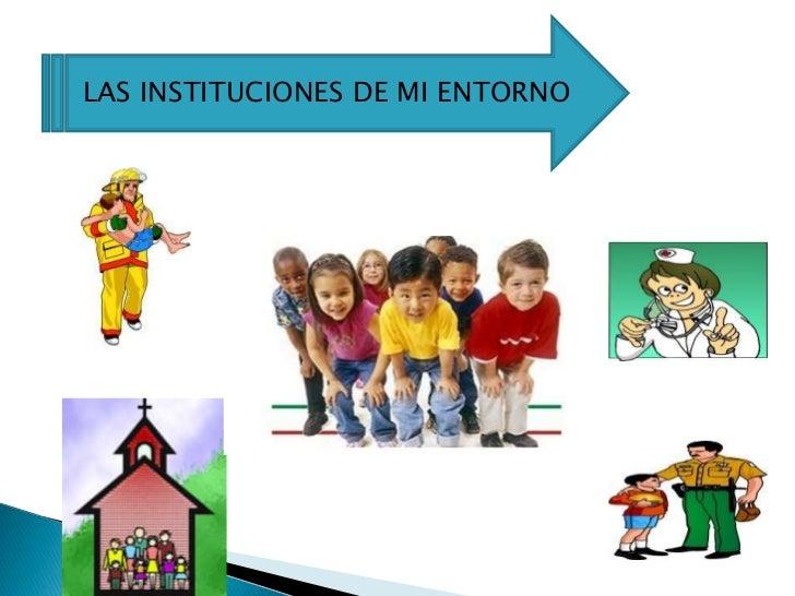 instituciones de mi entorno Slide 2