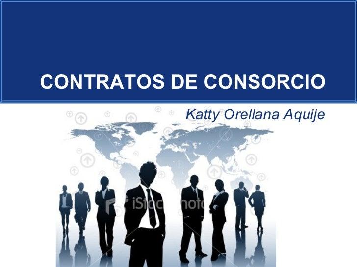 Katty Orellana Aquije CONTRATOS DE CONSORCIO