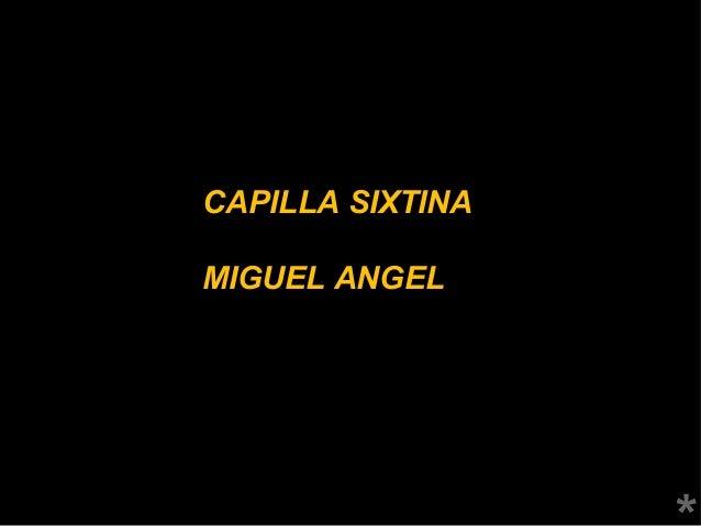 CAPILLA SIXTINA MIGUEL ANGEL
