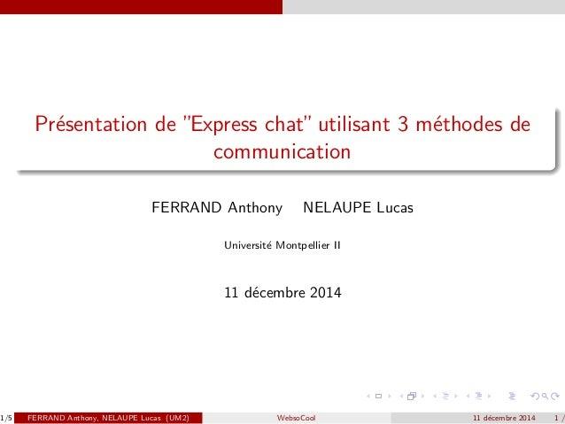 Presentation de Express chat utilisant 3 methodes de  communication  FERRAND Anthony NELAUPE Lucas  Universite Montpellier...