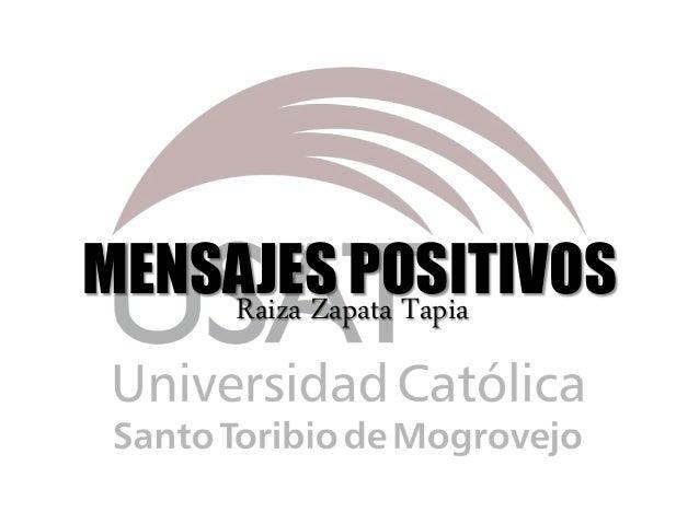 MENSAJES POSITIVOSRaiza Zapata Tapia