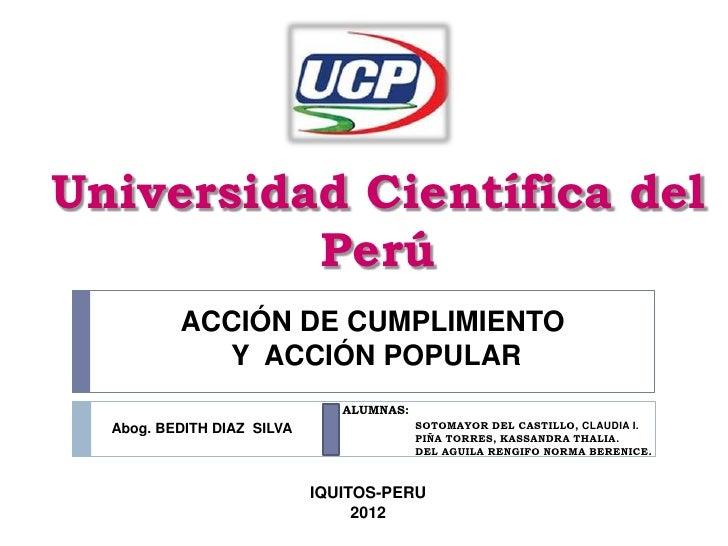 Universidad Científica del          Perú          ACCIÓN DE CUMPLIMIENTO            Y ACCIÓN POPULAR                      ...