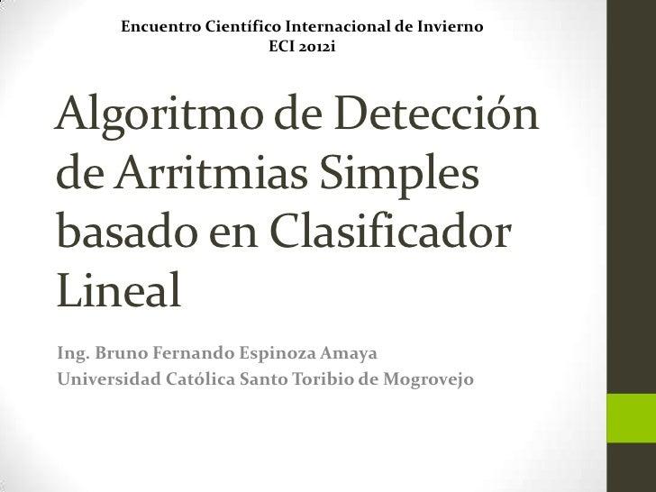 Encuentro Científico Internacional de Invierno                          ECI 2012iAlgoritmo de Detecciónde Arritmias Simple...