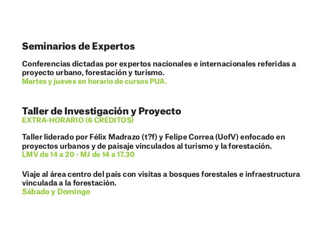 Seminarios de Expertos Conferencias dictadas por expertos nacionales e internacionales referidas a proyecto urbano, forest...