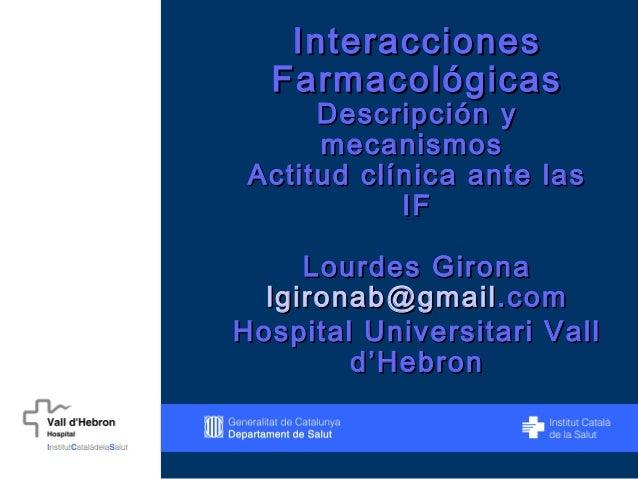 InteraccionesInteracciones FarmacológicasFarmacológicas Descripción yDescripción y mecanismosmecanismos Actitud clínica an...