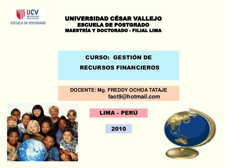 UNIVERSIDAD CÉSAR VALLEJO<br />ESCUELA DE POSTGRADO<br />MAESTRÍA Y DOCTORADO - FILIAL LIMA<br />CURSO:  GESTIÓN DE<br /> ...